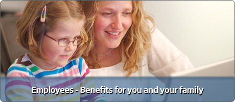 Employees - Benefits for you and your family